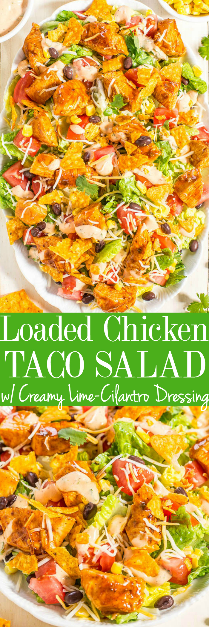 Loaded Chicken Taco Salad with Creamy Lime-Cilantro Dressing - Fast, easy, fresh and healthy!! All your favorite taco flavors in one big kickin' salad that everyone will love!!